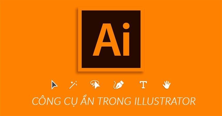 Một số công cụ ẩn không thể thiếu trong Illustrator